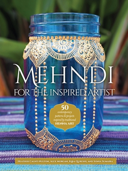 Picture of MEHNDI FOR THE INSPIRED ARTIST